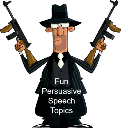 Fun Persuasive Speech Topics