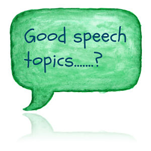 speech topics good speech topics