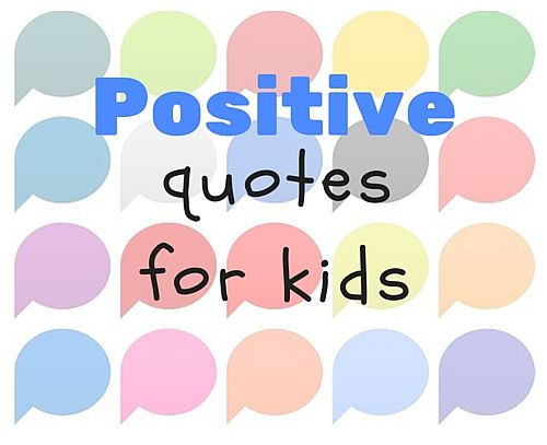 More Positive Quotes for Kids