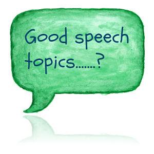 Good Speech Topics